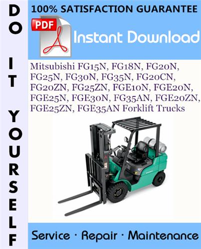 Thumbnail Mitsubishi FG15N, FG18N, FG20N, FG25N, FG30N, FG35N, FG20CN, FG20ZN, FG25ZN, FGE10N, FGE20N, FGE25N, FGE30N, FG35AN, FGE20ZN, FGE25ZN, FGE35AN Forklift Trucks Service Repair Workshop Manual ☆