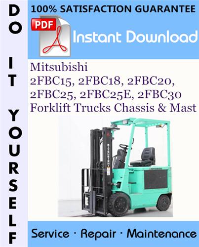 Thumbnail Mitsubishi 2FBC15, 2FBC18, 2FBC20, 2FBC25, 2FBC25E, 2FBC30 Forklift Trucks Chassis Mast Service Repair Workshop Manual ☆